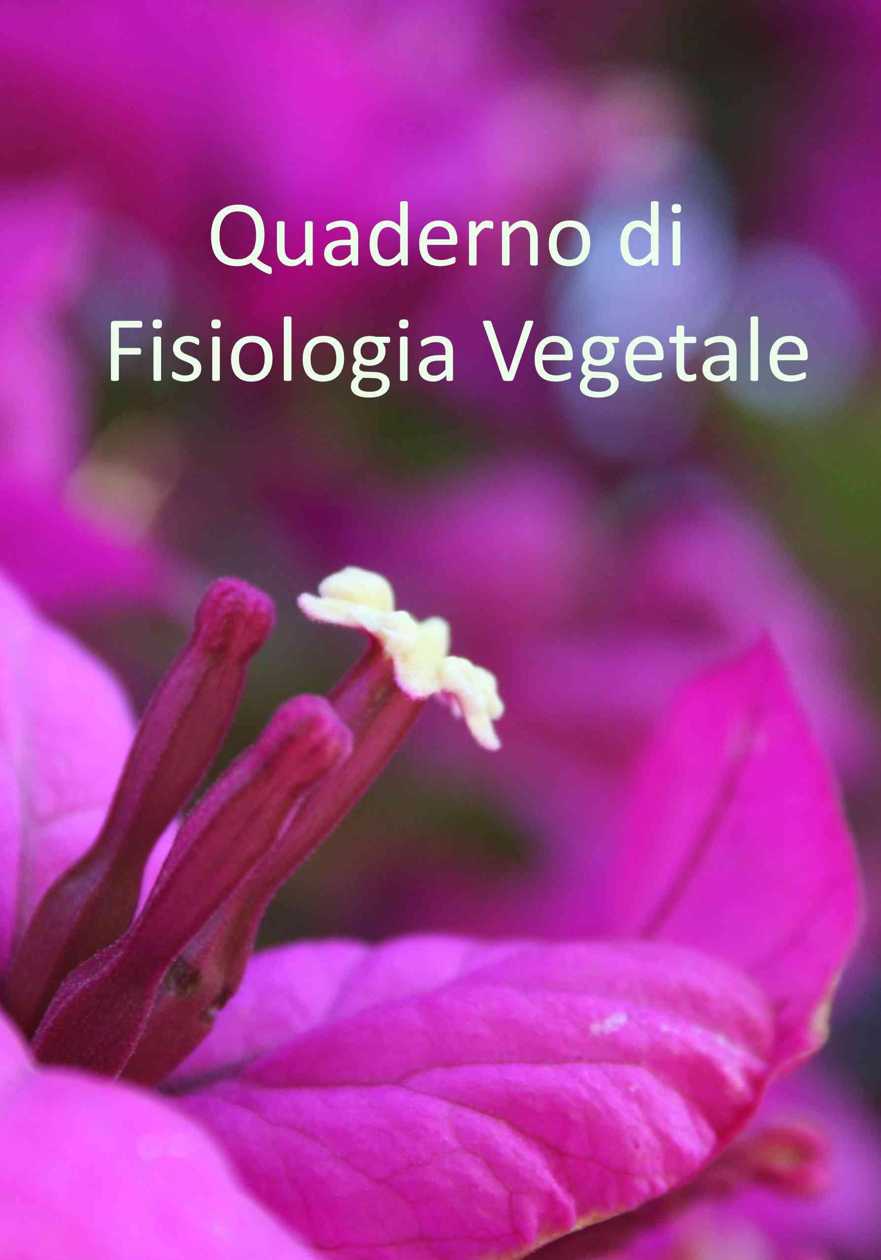 Quaderno di Fisiologia Vegetale (prima edizione)